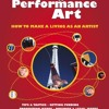 Guerilla Guide to Performance Art: How to Make a Living as an Artist  download pdf