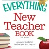 The Everything New Teacher Book: A Survival Guide for the First Year and Beyond  download pdf