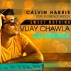 Calvin Harris Feat Florence Welch - Sweet Nothing (Vijay Chawla 2016 Remix)