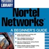Nortel Networks: A Beginner s Guide  download pdf