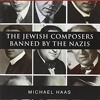 Forbidden Music: The Jewish Composers Banned by the Nazis  download pdf