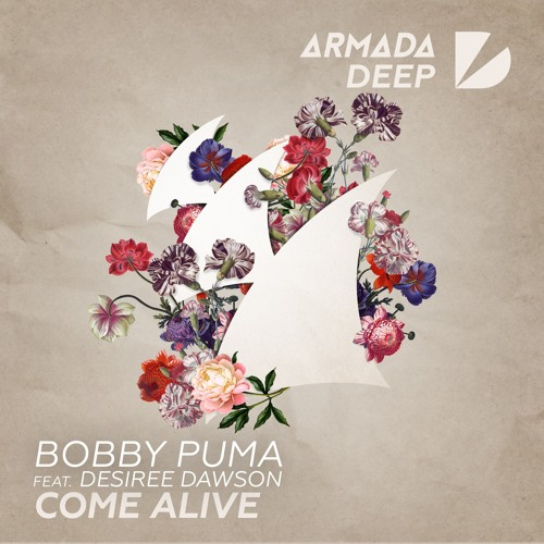 Bobby Puma feat. Desiree Dawson - Come Alive [OUT NOW]