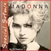 Madonna - The First Album -  Setmix - By DJ Regina
