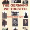 The Germans We Trusted: Stories Which Had To Be Told... download pdf