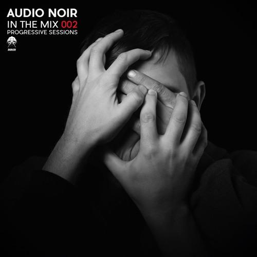 Audio Noir - In The Mix 002 - Progressive Sessions - Part 1 (Bonzai Progressive)