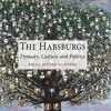 The Habsburgs: Dynasty, Culture and Politics  download pdf