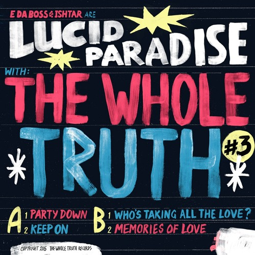 Whole Truth + Lucid Paradise A1 - Party Down