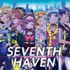 7TH SISTERS - Seventh haven (YUPPUN Remix)