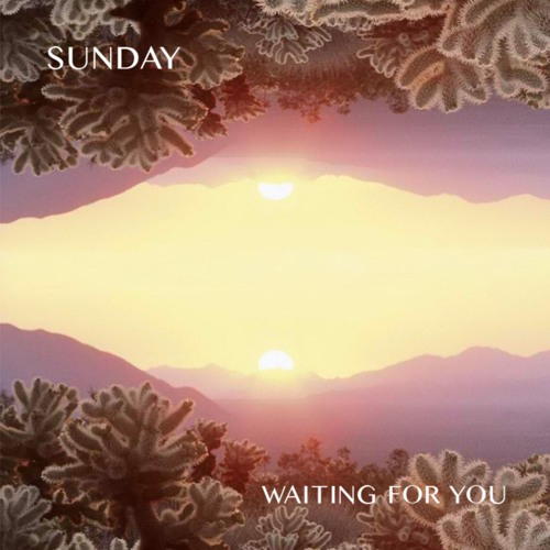 Sunday - Waiting For You :: Indie Shuffle