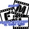 Podcast: Batman v Superman vs the Comic Films