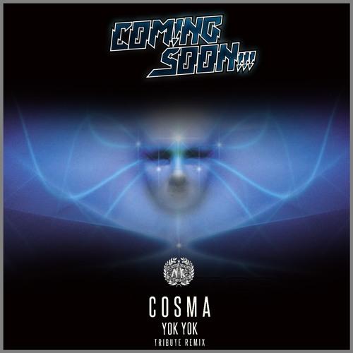 Cosma - Yok Yok (Coming Soon!!! Tribute Remix)