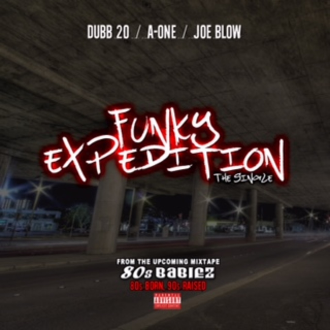 Joe Blow x AOne x Dubb 20 - Funky Expedition [Thizzler.com Exclusive]