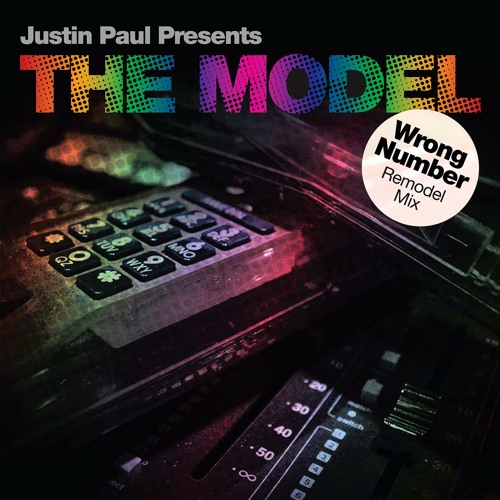Wrong Number (Remodel Mix) by Justin Paul Presents THE MODEL