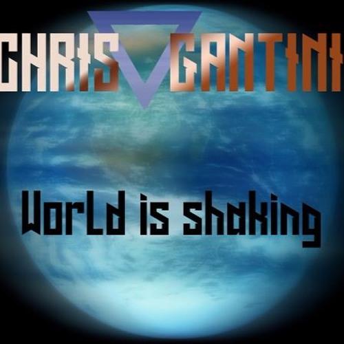 Chris Gantini - World Is Shaking (Original Mix)