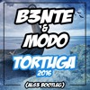 B3nte & Modo - Tortuga 2016 (ALS3 Bootleg) [Buy = Free Download]