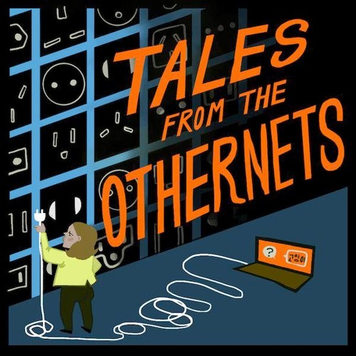 Tales from the Othernets : Pitch