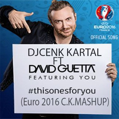 DjCenk Kartal Ft David Guetta - This Ones For You ( Euro
