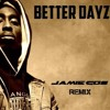 Download 2Pac - Better Dayz ( Jamie Gos Remix ) Mp3