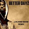 2Pac - Better Dayz ( Jamie Gos Remix )