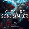 Cheshire - Soul Shaker | Free Download