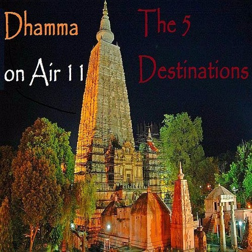 Dhamma on Air #11 Audio: The 5 Destinations