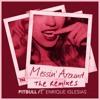Pitbull - Messin' Around - Kidd Spin & Mayeda Remix