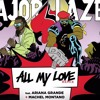 Major Lazer feat. Ariana Grande + Machel Montano- All My Love (Saka Edit)