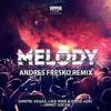 Dimitri Vegas , Like Mike , Steve Aoki , Ummet Ozcan -Melody (Andres Fresko Remix)