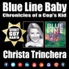 [213] Blue Line Baby - Chronicles Of A Cop's Kid With Christa Trinchera