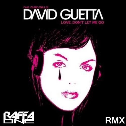 David Guetta - Love don't let me go - (Raffa one Rmx) PREVIEW