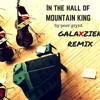 Edvard Grieg's Peer Gynt - In The Hall of Mountain King (Galaxzien Remix)