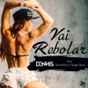 Download Dennis - Vai Rebolar Feat. Nandinho e Nego Bam Mp3