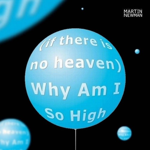'(If There Is No Heaven) WHY AM I SO HIGH' (Newman) Vox/Guitars PREMIX