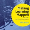 Making Learning Happen: A Guide for Post-Compulsory Education  download pdf