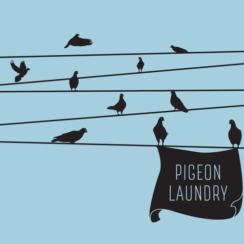 'Pigeon Laundry' selections