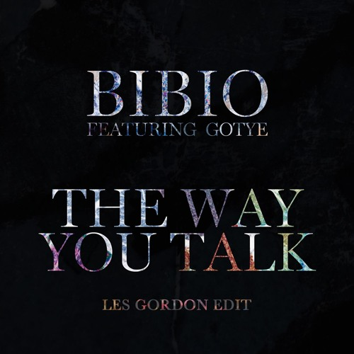 Bibio - The Way You Talk (Les Gordon Edit)