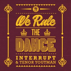 Interrupt & Tenor Youthman - We Rule The Dance