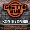 GHETT06 : Ikon B & Crisis - Respect The Dancehall (Original Mix)