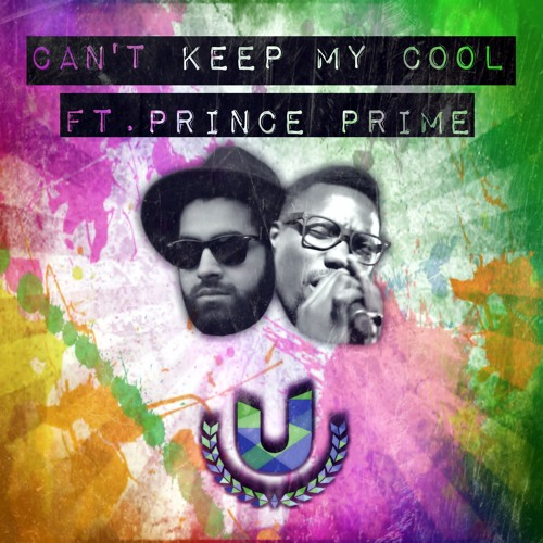 Can't Keep My Cool (Ft. Prince Prime)