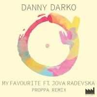 Danny Darko - My Favourite (Ft. Jova Radevska) (Proppa Remix)