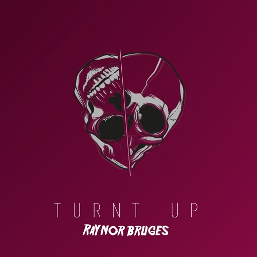 Raynor Bruges - Turnt Up!