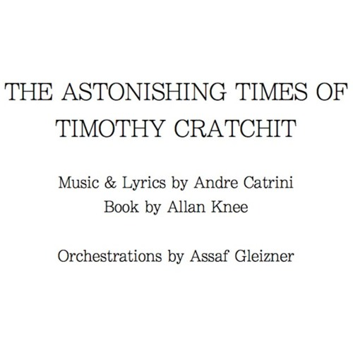 The Astonishing Times of Timothy Cratchit (2016 Studio Cast Recording)