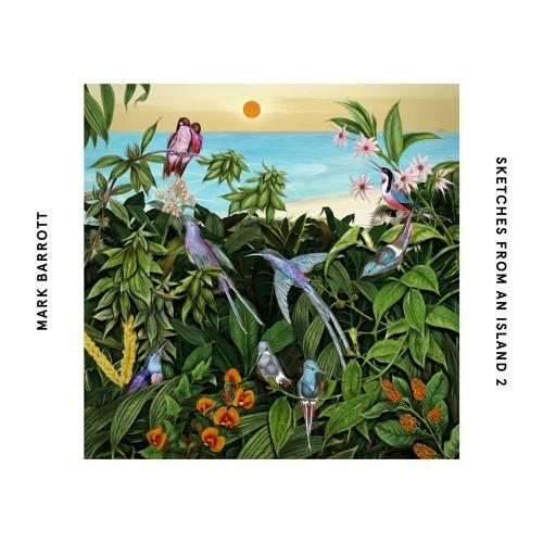 Mark Barrott - Sketches From An Island 2 (Album Sampler)