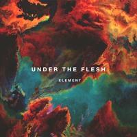 Element - Under The Flesh