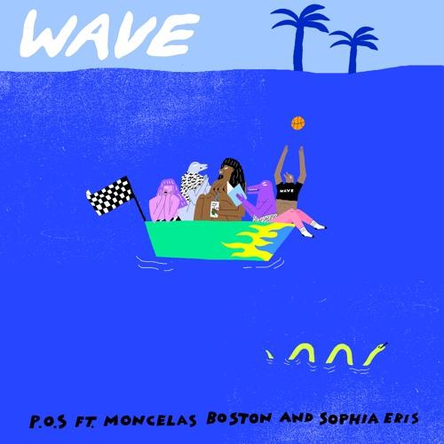 """P.O.S """"Wave"""" (ft Moncelas Boston and Sophia Eris)"""