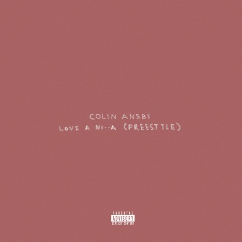 "Colin Ansby -""Elhae"" Love A N***a (Freestyle)"