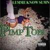 Lemme Know Sumn - Pimp Tobi