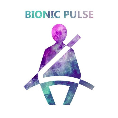 Bionic Pulse - Fasten Your Seatbelt