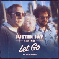 Justin Jay & Friends - Let Go