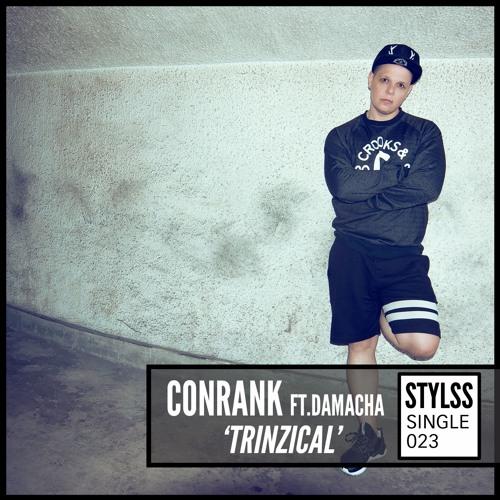 STYLSS Single 023: Conrank ft. Damacha - Trinzical